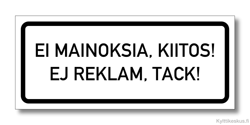På finska och svenska: Ei mainoksia, ej reklam